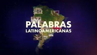 Palabras Latinoamericanas (Adelantos)