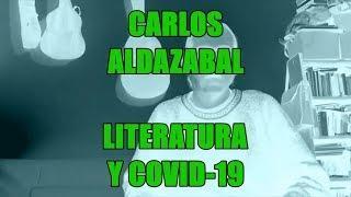 Carlos Aldazabal - Literatura y Covid-19