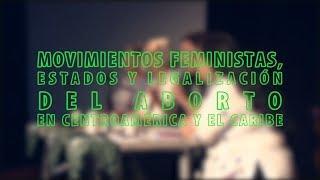 Movimientos feministas, estados y legalización del aborto en Centroamérica y el Caribe