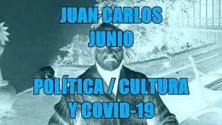 Juan Carlos Junio - Política / Cultura y Covid-19