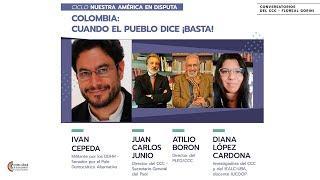 Cuando el pueblo dice ¡Basta! Iván Cepeda Castro, Juan C. Junio, Atilio Boron, Diana López Cardona