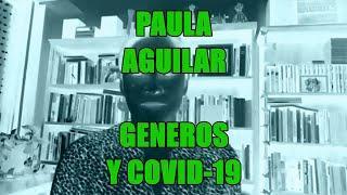 Paula Aguilar - Géneros y Covid-19