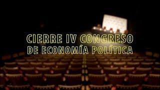 Cierre 4to Congreso de Economía Política