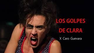 Los Golpes de Clara X Caro Guevara