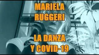 Mariela Ruggeri - Danza y Covid-19