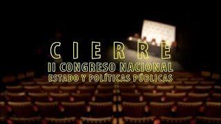 """Cierre 2do Congreso Nacional """"Estado y Políticas Públicas"""""""