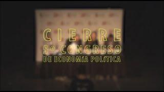 Cierre 5to Congreso de Economía Política