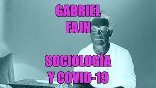 Gabriel Fajn - Sociología y Covid-19