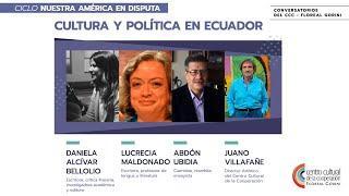 Cultural y política en Ecuador. Alcívar Bellolio, Lucrecia Maldonado, Abdón Ubidia, Juano Villafañe
